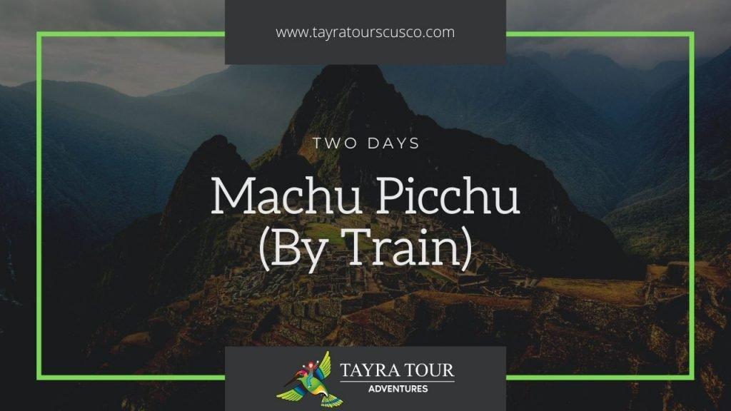 2 Day Train Tour to Machu Picchu