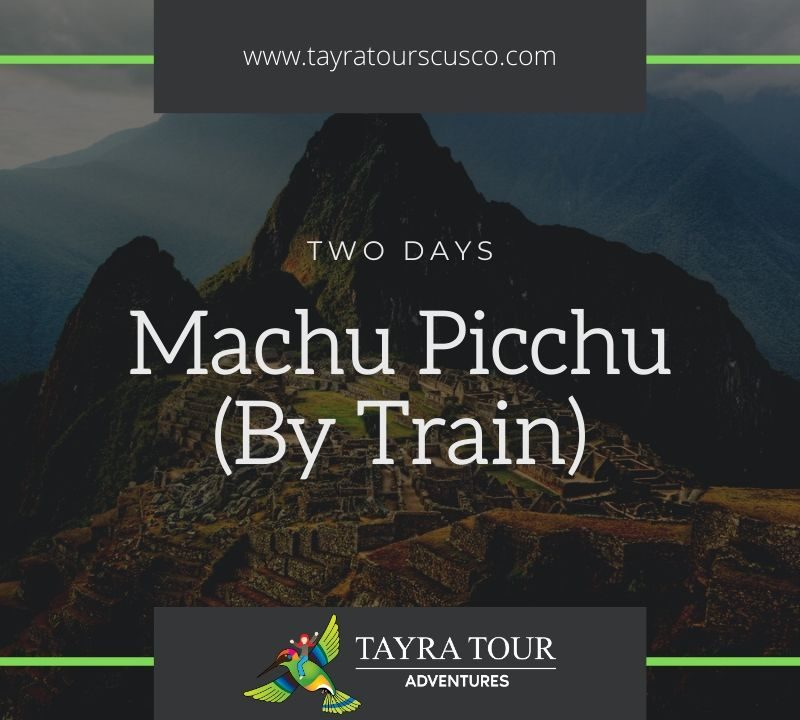 2 Day Train Tour to Machu Picchu